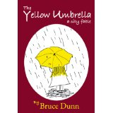 The Yellow Umbrella, a city fable by Bruce Dunn
