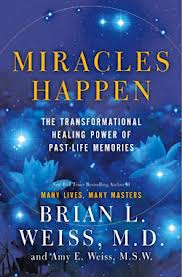 Review: MIRACLES HAPPEN by Brian L. Weiss, MD and Amy E. Weiss, MSW