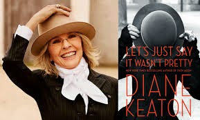 Let's Just Say It Wasn't Pretty by Diane Keaton, A Review